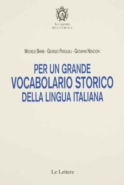 Per un grande vocabolario storico della lingua italiana