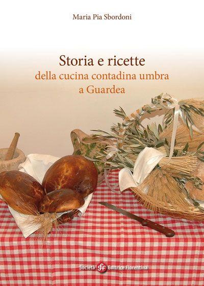 Storia e ricette della cucina contadina umbra a Guardea