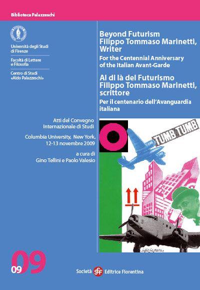 Al di là del Futurismo: Filippo Tommaso Marinetti, scrittore