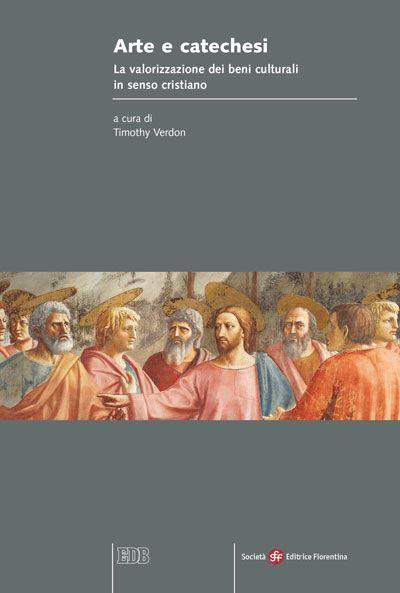 Arte e catechesi. La valorizzazione dei beni culturali in senso cristiano