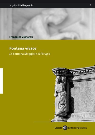 Fontana vivace. La Fontana Maggiore di Perugia