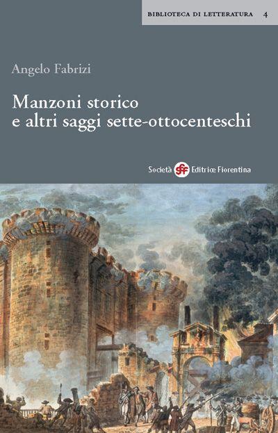 Manzoni storico e altri saggi sette-ottocenteschi