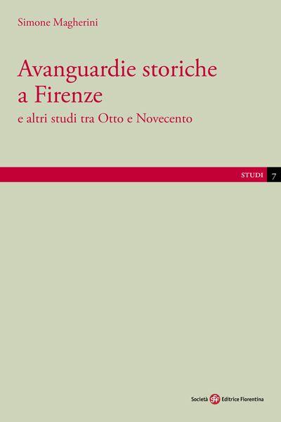 Avanguardie storiche  a Firenze e altri studi tra Otto e Novecento
