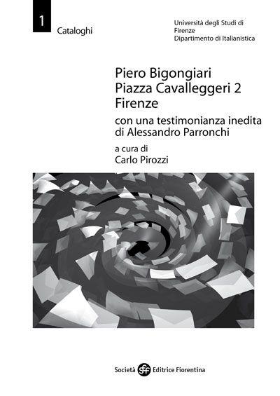 Piero Bigongiari, Piazza Cavalleggeri 2