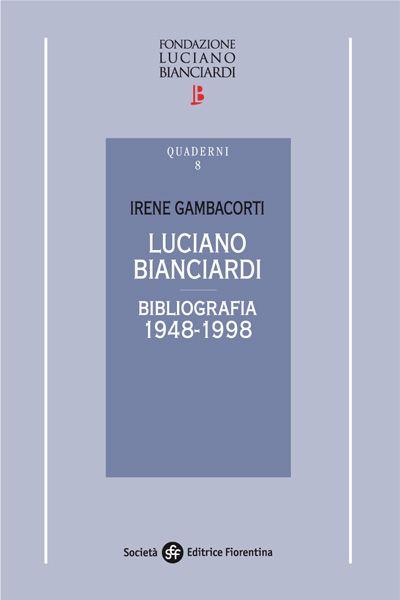 Luciano Bianciardi. Bibliografia (1948-1998)