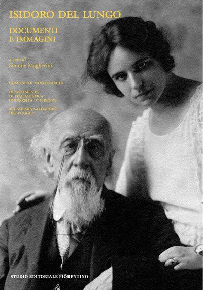 Isidoro Del Lungo: documenti e immagini