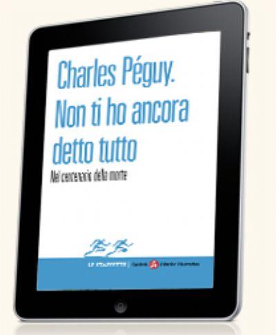 Charles Péguy. Non ti ho ancora detto tutto