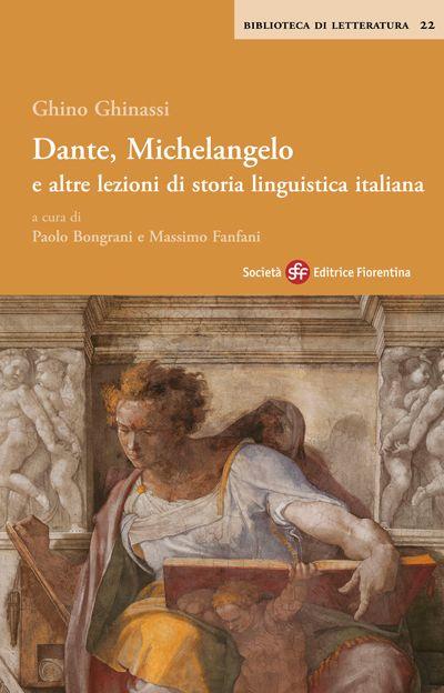 Dante, Michelangelo e altre lezioni di storia linguistica italiana