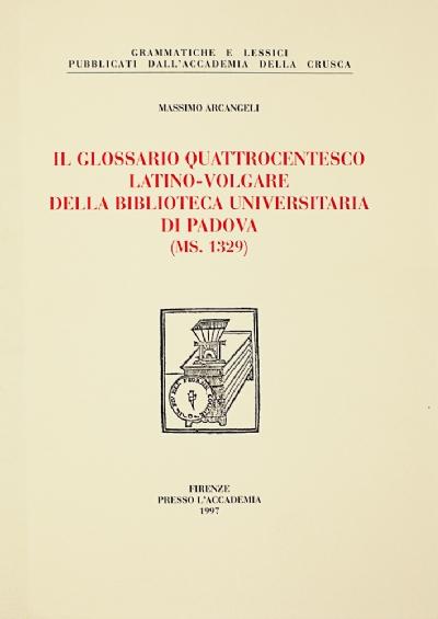 Il glossario Quattrocentesco latino-volgare della biblioteca universitaria di Padova (Ms. 1329)