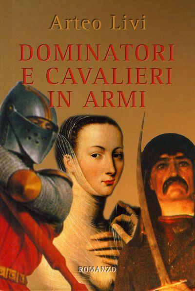 Dominatori e cavalieri in armi