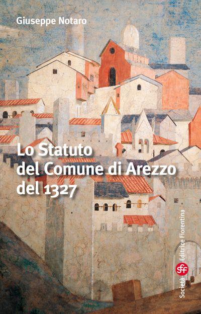 Lo Statuto del Comune di Arezzo del 1327