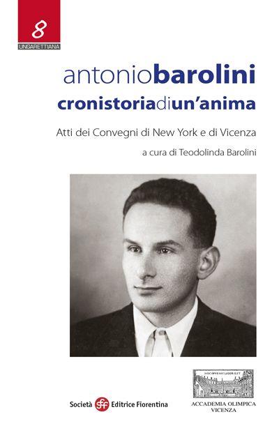 Antonio Barolini. Cronistoria di un'anima