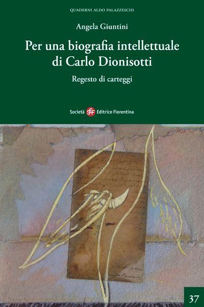 Per una biografia intellettuale di Carlo Dionisotti