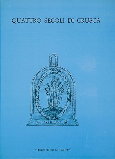 Quattro secoli di Crusca. 1583-1983