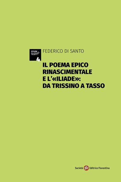 Il poema epico rinascimentale e l'«Iliade»: da Trissino a Tasso