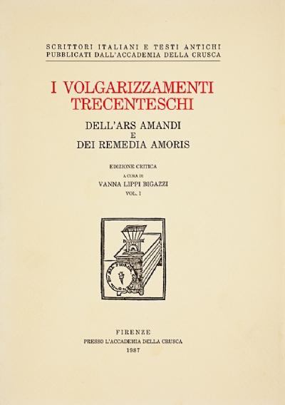 I volgarizzamenti trecenteschi dell'<i>Ars amandi</i> e dei <i>Rimedia amoris</i>