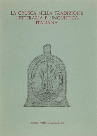 La Crusca nella tradizione letteraria e linguistica italiana