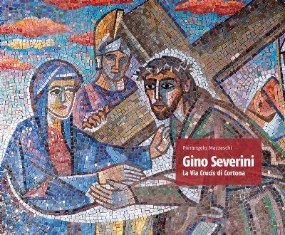 Gino Severini. La Via Crucis di Cortona