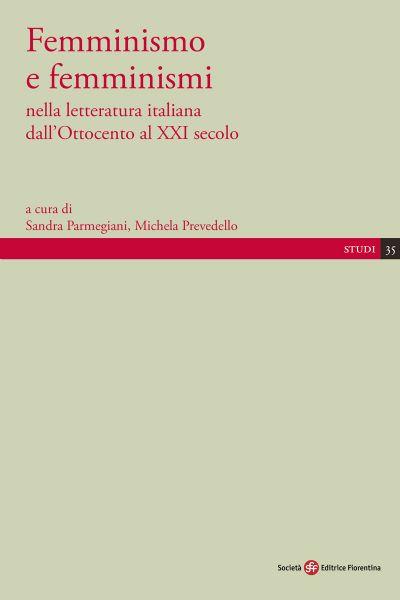Femminismo e femminismi nella letteratura italiana dall'Ottocento al XXI secolo