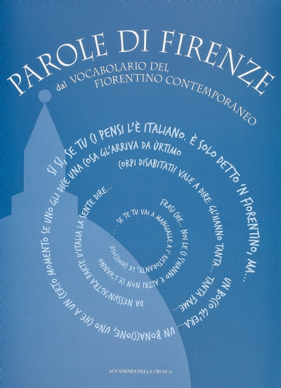 Parole di Firenze dal Vocabolario del fiorentino contemporaneo
