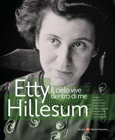 Il cielo vive dentro di me. Etty Hillesum