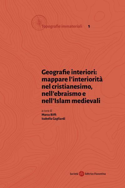 Geografie interiori: mappare l'interiorità nel cristianesimo, nell'ebraismo e nell'islam medievali