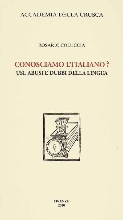 Conosciamo l'italiano? Usi, abusi e dubbi della lingua