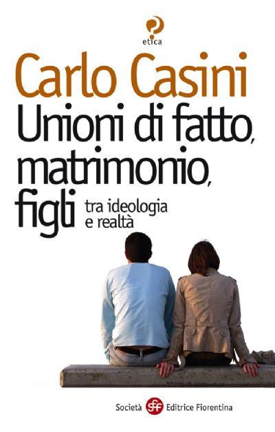 Unioni di fatto, matrimonio, figli tra ideologia e realtà